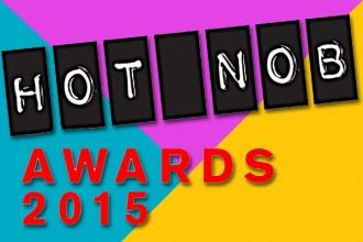 Hot Nob Awards 2015 - Part Deux