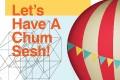 Let's Have A Chum Sesh!
